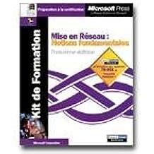 Mise en Réseau - Notions fondamentales 3e édition : Préparation aux examens 70-058 et CompTIA Network + (avec CD-Rom)