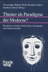 Theater als Paradigma der Moderne? (Mainzer Forschungen zu Drama und Theater)
