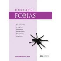 Todo Sobre Fobias/ Everything About Phobias