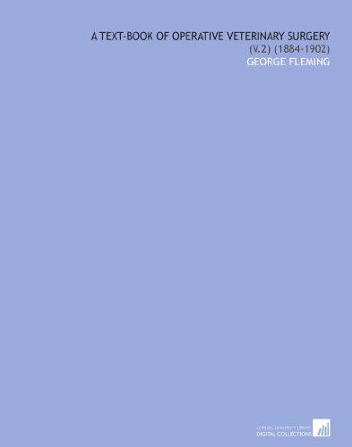A Text-Book of Operative Veterinary Surgery: (V.2) (1884-1902)