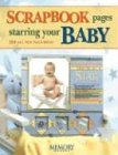 Scrapbook Pages Starring Your Baby: 250 All New Page Ideas: