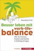 Eichborn Besser leben mit Work-Life-Balance. Wie Sie Karriere, Freizeit und Familie in Einklang bringen.