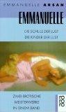 Emmanuelle oder die Schule der Lust , die Kinder der Lust , zwei erotische Meisterwerke in einem Band. Rororo 13139 ; 3499131390