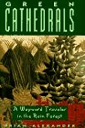 Green Cathedrals: A Wayward Traveler in the Rain Forest