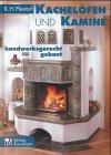 Kachelöfen und Kamine handwerksgerecht gebaut