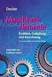 Image de Maschinenelemente. Funktion, Gestaltung und Berechnung. Mit einem Tabellenband mit 325 Tab