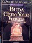 Buda Las Cuatro Nobles Verdades y Otras Ensenanzas Budistas NB: 5 por Roberto Curto