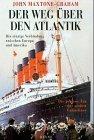 Der Weg über den Atlantik - John Maxtone-Graham