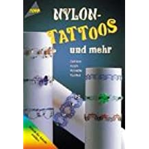 Nylon-Tattoos und mehr