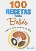 Descargar Libro 100 recetas para bebes / 100 recipes for babies: Desde el inicio hasta los dos anos/From the Beginning until two years old de Clara Sumbland