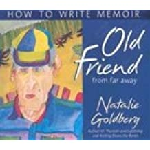 Old Friend from Far Away: How to Write a Memoir