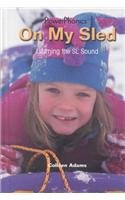 On My Sled: Learning the SL Sound (Powerphonics) por Colleen Adams