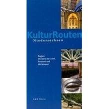 Kulturrouten Niedersachsen. Ein Reiseführer: KulturRouten Niedersachsen, Bd.3, Region Osnabrücker Land, Emsland und Mittelweser