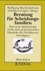 Beratung für Scheidungsfamilien. Das neue Kindschaftsrecht und professionelles Handeln (Juventa Materialien) -
