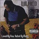 Songtexte von Willie D - Loved by Few, Hated by Many