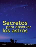 Secretos para observar los astros por Anton Vamplew