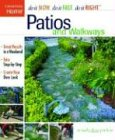Patios and Walkways (Do it Now, Do It Fast, Do It Right)