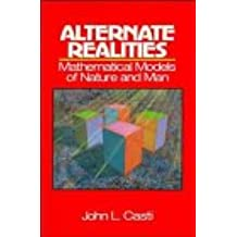 Alternate Realities: Mathematical Models of Nature and Man