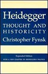 Heidegger: Thought and Historicity by Christopher Fynsk (1986-10-20)