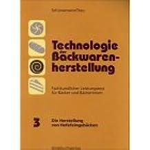 Technologie der Backwarenherstellung, Fachkundlicher Leistungstest für Bäcker und Bäckerinnen, Tl.3, Die Herstellung von Hefefeingebäcken