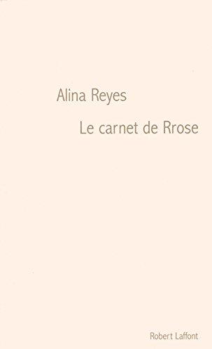 Le carnet de Rrose par Alina REYES
