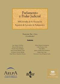 Parlamento y Poder Judicial: XIII Jornadas de la Asociación Española de Letrados de Parlamentos (Derecho - Estado Y Sociedad)