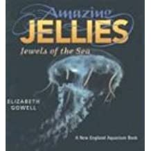 Amazing Jellies: Jewels of the Sea