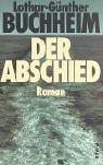 Der Abschied: Roman - Lothar-Günther Buchheim