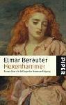 Hexenhammer: Roman über die Anfänge der Hexenverfolgung - Elmar Bereuter