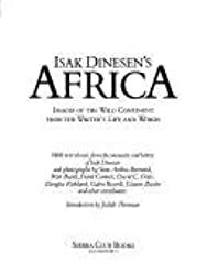 Isak Dinesen's Africa : Images of the Wild Continent from the Writer's Life and Words by Isak Dinesen (1985-10-12)