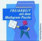 Freiarbeit mit dem Mathgram-Puzzle, 1 CD-ROM Mathematikunterricht S I. Für Windows 95/98/NT/2000/XP