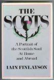 The Scots: A Portrait of the Scottish Soul at Home and Abroad