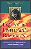 Scarica Libro I quattro livelli della guarigione Come trovare l equilibrio spirituale mentale emotivo e fisico (PDF,EPUB,MOBI) Online Italiano Gratis