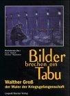 Schreiner Maler (Bilder brechen ein Tabu: Walther Gross - der Maler der Kriegsgefangenschaft)