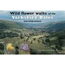 Wild Flower Walks of the Yorkshire Dales: Southern Region