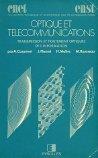 Optique et télécommunications, transmission et traitement optiques de l'information (Collection technique et scientifique des télécommunications) par Alain Cozannet