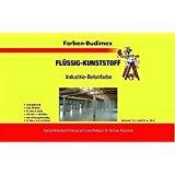 Farben-Budimex Industrie Betonfarbe/Flüssigkunststoff / 750 ml/zum Versiegeln u. Beschichten von Beton, Holz u. Metall (Farblos)