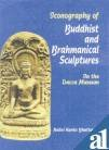 Iconography of Buddhist and Brahmanical Culture Sculptures in the Dacca Museum por Nalini Kanta Bhattasall
