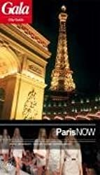 Paris NOW, GALA City Guide. Hotels / Restaurants / Nightlife / Culture / Shopping / Beauty