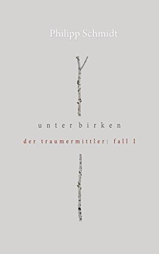 Unter Birken: Der Traumermittler - Fall 1