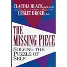 The Missing Piece: Solving the Puzzle of Self by Claudia Black (1995-08-22)