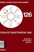 Catalyst Deactivation 1999 (Studies in Surface Science and Catalysis)