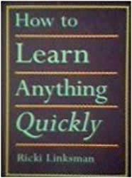 How to Learn Anything Quickly: Ricki Linksman ...