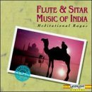 Flute & Sitar Music of India: Meditational Ragas