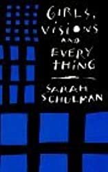 Girls, Visions and Everything by Sarah Schulman (1986-09-02)