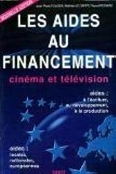 LES AIDES AU FINANCEMENT. Cinéma et télévision
