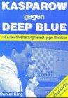 Kasparow gegen Deep Blue - Daniel King