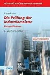 Die Prüfung der Industriemeister: Basisqualifikationen