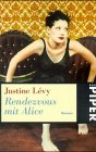 Rendezvous mit Alice - Justine Lévy