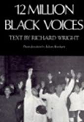12 Million Black Voices by Richard Wright (1988-05-02)